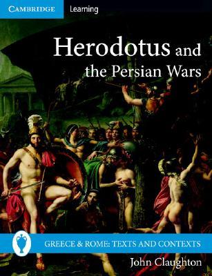 Herodotus And the Persian Wars By Claughton, John