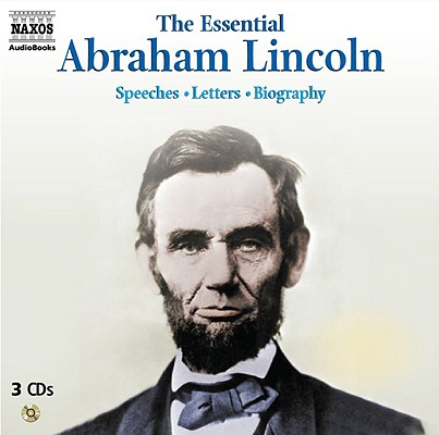 [CD] The Essential Abraham Lincoln By Lincoln, Abraham/ Hagon, Garrick (COM)/ Whitfield, Peter (COM)/ Marinker, Peter (NRT)/ Hagon, Garrick (NRT)